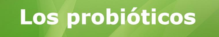 Los probióticos
